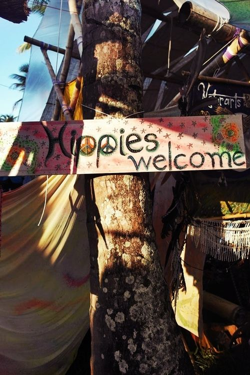 Hippies welcome.